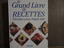 le Grand Livre de recettes; 700 idées pour chaque jour/ OPEASI 1992