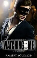 Dreams: Watching over Me : A Dreams Novel by Kamery Solomon (2015, Paperback)