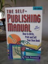 The Self-Publishing Manual : How to Write, Print and Sell Your Own Book by Dan P