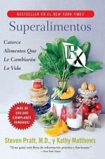 Superalimentos Rx: Catorce Alimentos Que le Cambiaran la Vida (Spanish Edition),