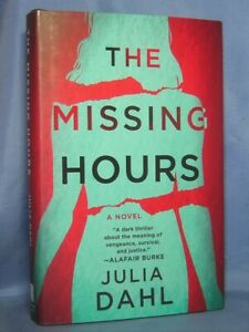 THE MISSING HOURS JULIA DAHL BRAND NEW 1ST ED HC/DJ WHAT HAPPENED TO HER?