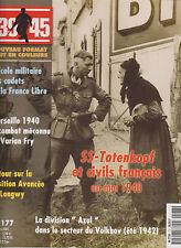 39-45 N° 177 TOTENKOPF 1940 / DIV AZUL 1942 / MARSEILLE 1940 / TIGER II / LONGWY
