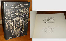 SIGNED The Art of Living and Other Stories by John Gardner 1st/1st Edition 1981