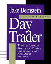 The Compleat Day Trader: Trading Systems, Strategi
