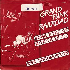 """7"""" Grand Funk  Railroad – Some Kind Of Wonderful / The Locomotion / BR Music"""