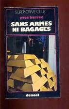 Yves BARREC Sans armes ni bagages, Denoël Super Crime Club 1973