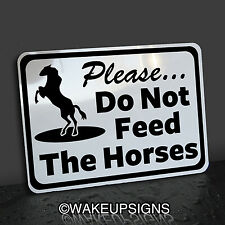 PLEASE DO NOT DON`T FEED THE HORSES SIGN ALUMINUM ANIMALS FARM RANCH STABLE SHOE