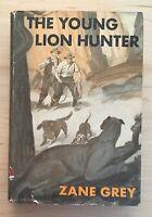 Vintage Hardback The Young Lion Hunter by Zane Grey 1939 Grosset & Dunlap Book