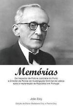 Memórias : De Inspector Da Polícia Judiciária Do Porto a Director Da Polícia...