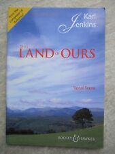 The Land of Ours Vocal Score by Karl Jenkins  *NEW*  Publisher B & H