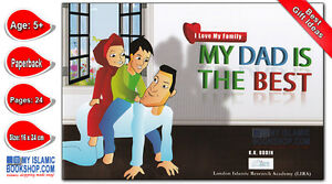 MY DAD IS THE BEST (I LOVE MY FAMILY) ISLAMIC MUSLIM CHILDREN KIDS STORY BOOK