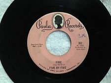 "FIVE BY FIVE (45/7"") Fire/Hang Up (Paula Records 302) 1968 (VG+)"