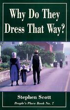 Why Do They Dress That Way? by Stephen Scott (2008, Paperback, Revised)