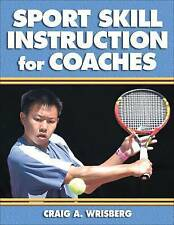 Sport Skill Instruction for Coaches By Craig A. Wrisberg - Paperback Textbook