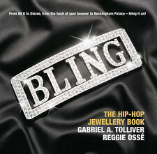 Bling: The Hip-hop Jewellery Book, Osse, Reggie, Tolliver, Gabriel, Very Good Bo