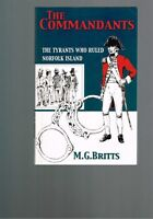 The Commandants : The Tyrants Who Ruled Norfolk Island by M. G. Britts