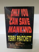 TERRY PRATCHETT - ONLY YOU CAN SAVE MANKIND - 1st 1992 UK EDITION HB Doubleday