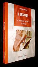 I Savoia e la storia taciuta d'Italia / Giancarlo Padula