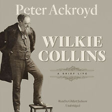 Wilkie Collins: A Brief Life Audio CD – Audiobook, CD by Peter Ackroyd (Author)