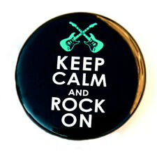 """KEEP CALM AND ROCK ON - Button Pinback Badge 1.5"""" Music"""