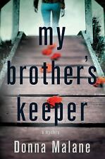 My Brother's Keeper: A Mystery by Donna Malane, SOFTCOVER, ARC, 12/17