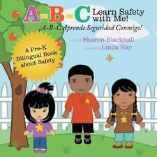 A-B-C Learn Safety with Me! a-B-C Aprender Seguridad Conmigo! : A Pre-K...