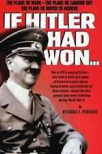 """If Hitler Had Won"" by Richard E. Osborne (2004) NEW Signed by Author!"