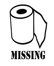 MISSING TOILET PAPER Car Window Decal 5.5x3.8inch White