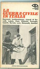 AA. VV. LA GUERRA CIVILE IN ITALIA MONDADORI 1975 QUELLI CHE HANNO VISTO