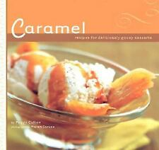 Caramel recipes for deliciously gooey desserts Cookbook Peggy Cullen