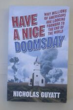 Have a Nice Doomsday: Looking Forward to the End of the World, Nicholas Guyatt