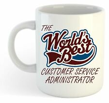 THE WORLDS BEST Customer Service Administrator TAZZA