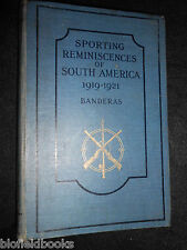 Sporting Reminiscences of South America, 1919-1921 - c1922-1st - Hunting/Fishing