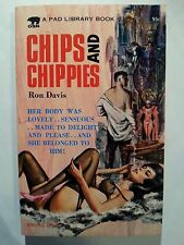 Chips and Chippies: Ron Davis Pad Library 1966 Sleaze/GGA/Fiction/Adult E-30