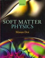 Soft Matter Physics, Hardcover by Doi, Masao, Brand New, Free shipping in the US