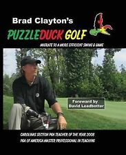 Puzzleduck Golf: Migrate to a More Efficient Swing and Game by Bradley Clayton