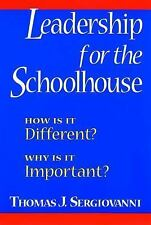Leadership for the Schoolhouse : How Is It Different Why Is It Important? by...