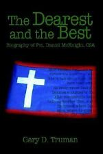The Dearest and the Best: Biography of Pvt. Daniel McKnight, CSA, Truman, Gary D