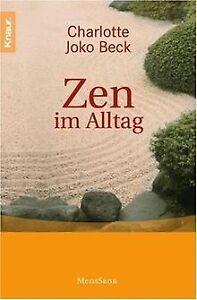 Zen im Alltag von Charlotte Joko Beck | Buch | Zustand gut