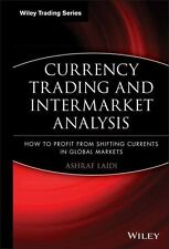 Currency Trading and Intermarket Analysis: How to Profit from the Shifting Curre