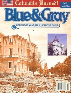 Blue & Gray Win04 V21N2 Burning Columbia So. Carolina Civil War Sherman Confed