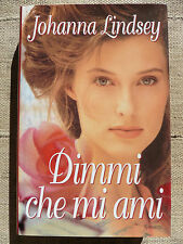 Dimmi che mi ami - Johanna Lindsey