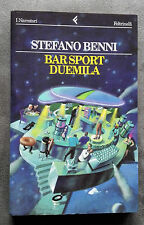 "Bar sport duemila, Stefano Benni, Feltrinelli, 1997, 1a ed. ""I Narratori""."