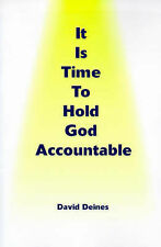NEW It Is Time To Hold God Accountable by David Deines