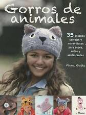 Gorros de Animales: 35 Disenos Salvajes y Maravillosos Para Bebes, Ninos y Adolescentes by Fiona Goble (Paperback / softback, 2015)