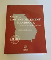 Georgia Law Enforcement Handbook.Criminal Law and Procedure 2017-2018 Edition