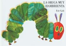 La Oruga Muy Hambrienta: Board Book (spanish Edition): By Eric Carle