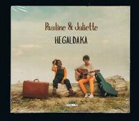 ♫ - PAULINE & JULIETTE - HEGALDAKA - CD 11 TITRES - 2017 - NEUF NEW NEU - ♫
