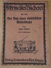Rar! Hans Vatter: Der Bau einer elektrischen Modellbahn 1927 Straßenbahn Wagen