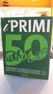 [NC] I PRIMI 50 ANNI DELL'ATLETICA COGNE 1945 1995ANTONIO BOSCARIOLTIPOGRAFIA